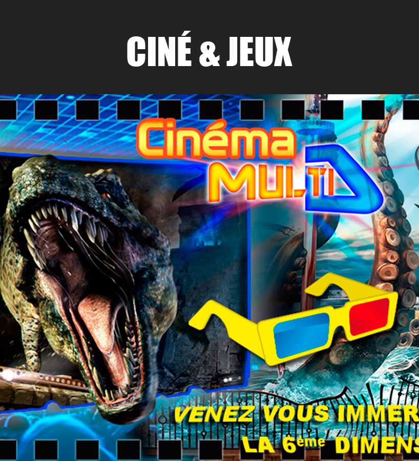Ciné Multi D et gaming zone